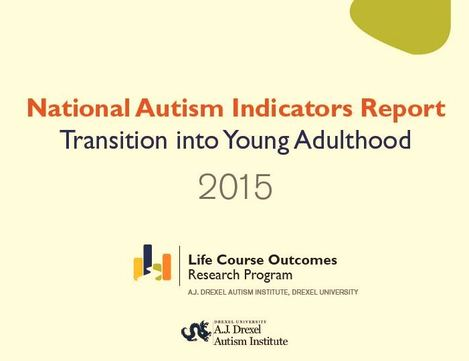 National Autism Indicators Report >> Transitioning Into Adulthood With Asd Dr Dan Pezzulo